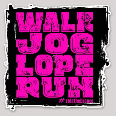 Walk, Jog, Lope, Run Sticker - Bronco Western Supply Co.