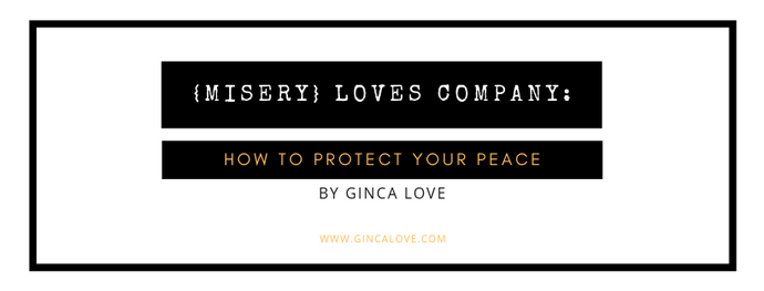 Misery Loves Company: How to Protect Your Peace