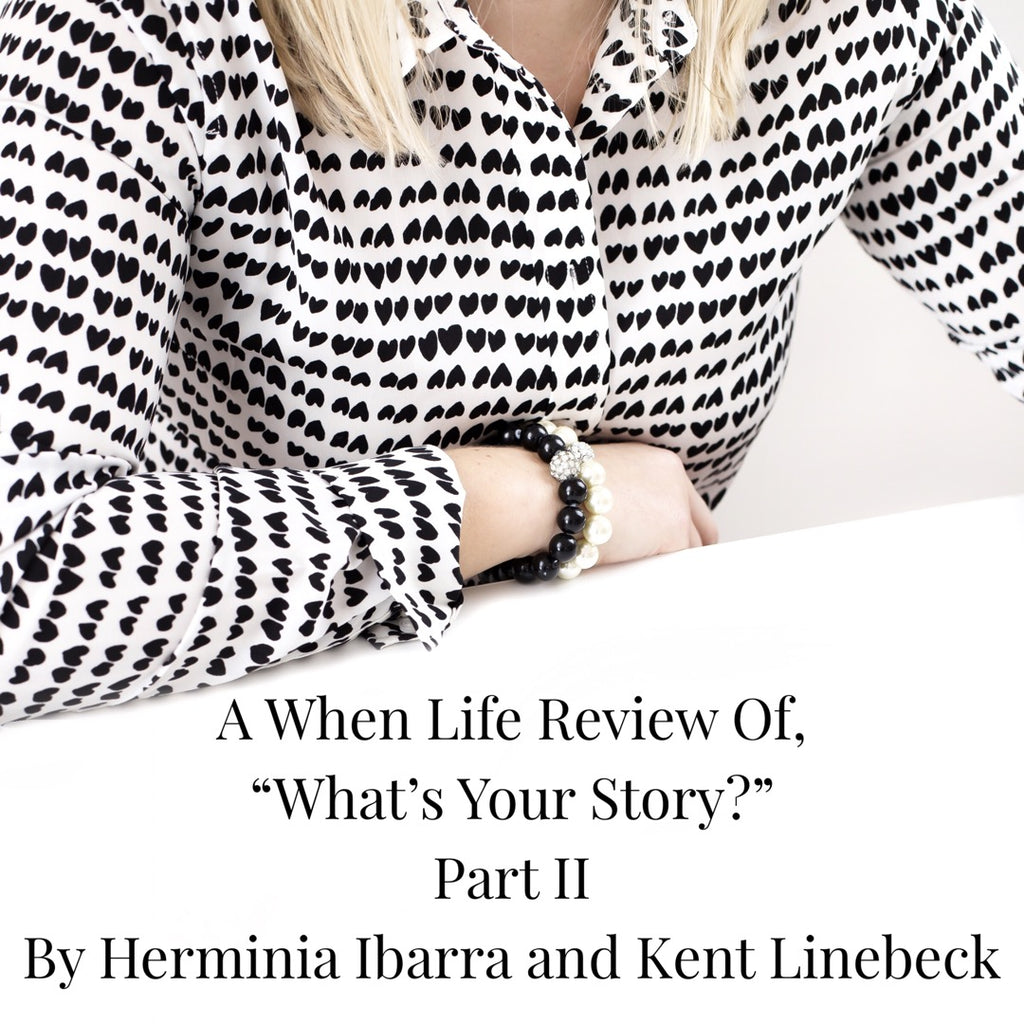 "When Life Review Of, ""What's Your Story?"""