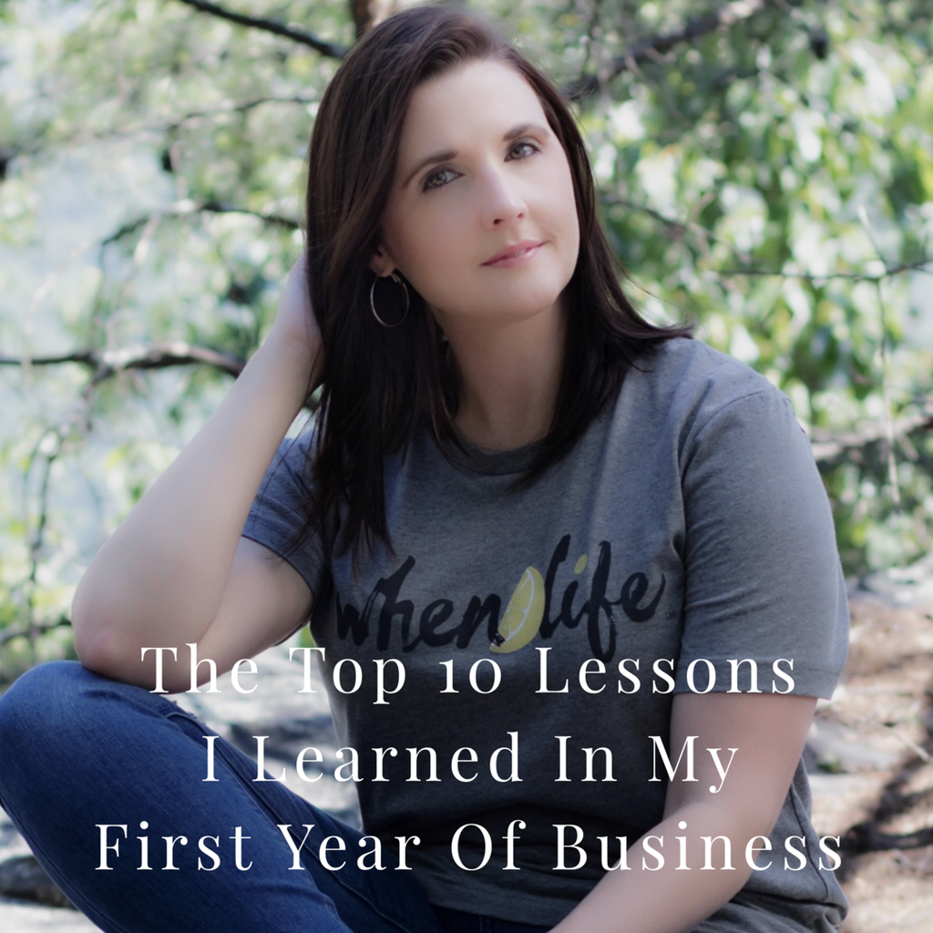 When Life The Top 10 Lessons I Learned In My First Year Of Business
