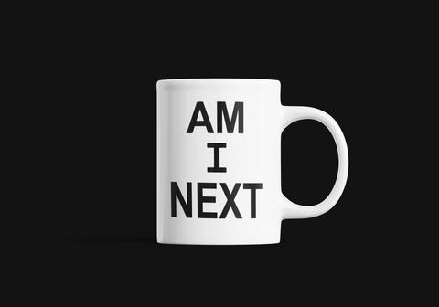 AM I NEXT 11oz COFFEE CUP