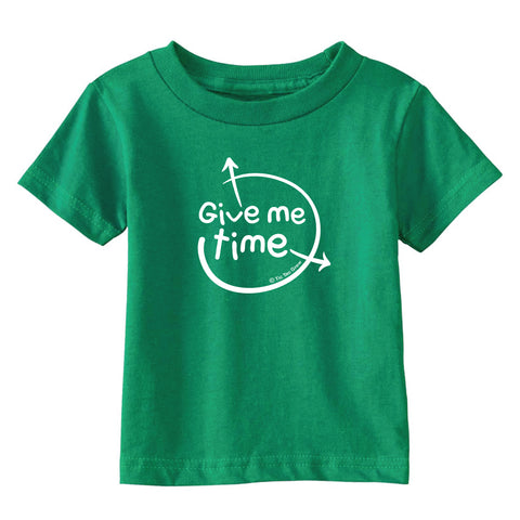 Give Me Time Toddler T-Shirt