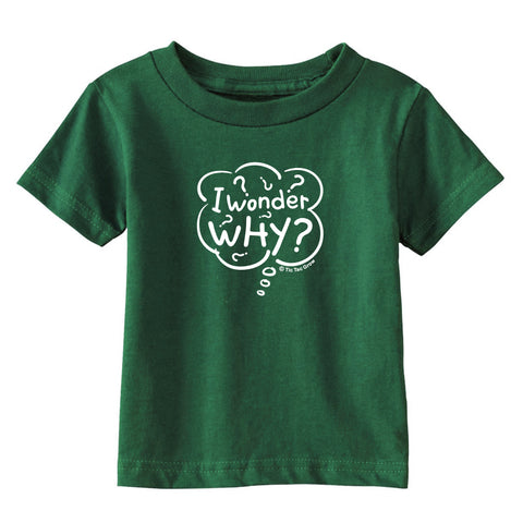 I Wonder Why Toddler T-Shirt
