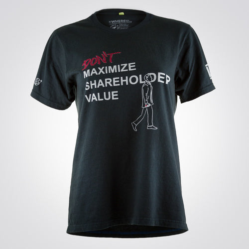 Don't Maximize Shareholder Value t-shirt