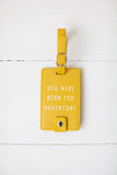 Luggage tag - Your Were Born for Adventure