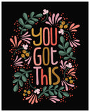 You Got This print - Black or White