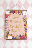 Good Morning Beautiful World print (gold foil)