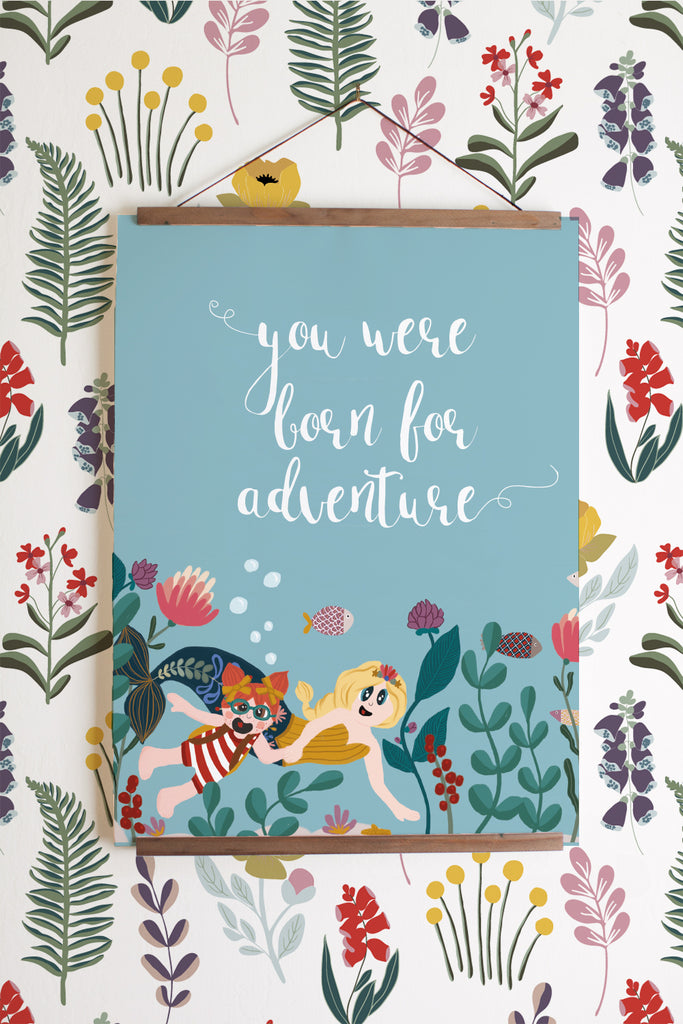 Born for Adventure Print - Mermaid