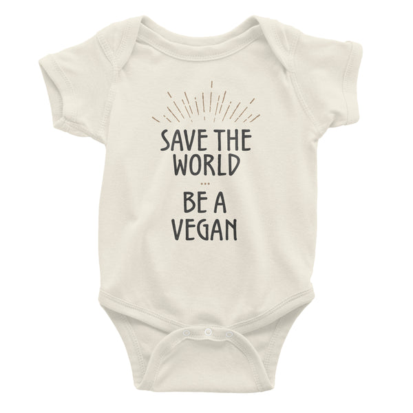 Save the world be a vegan organic cotton baby infant babies onesie shirt
