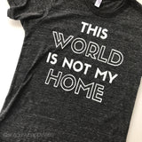 This World Is Not My Home Unisex Tee