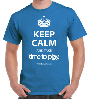 Keep Calm & Take Time to Play