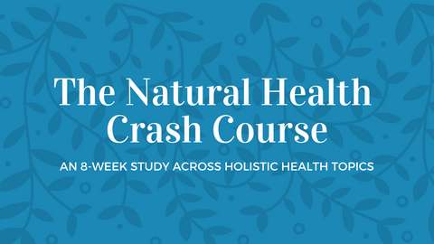 The 8-Week Natural Health Crash Course (DIGITAL)