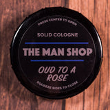 The Man Shop Oud To A Rose Solid Cologne at The Lodge