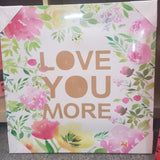 LOVE YOU MORE FLOWERS CANVAS WALL ART HOME DECOR - The Bowerbirds Nest of Treasures
