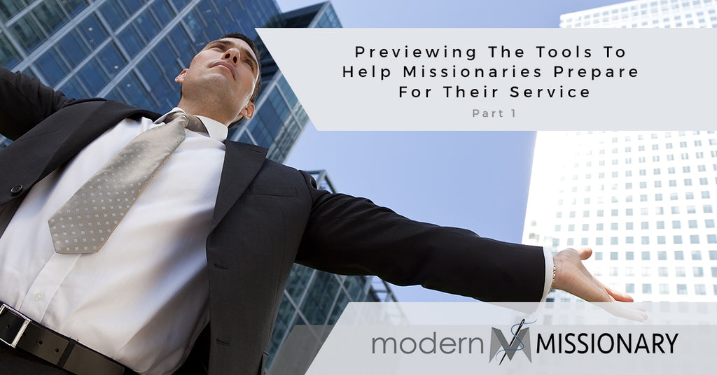 Previewing The Tools To Help Missionaries Prepare For Their Service Part 1
