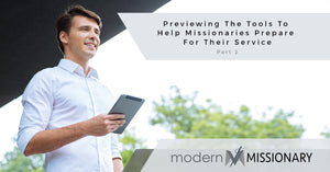 Previewing The Tools To Help Missionaries Prepare For Their Service Part 2
