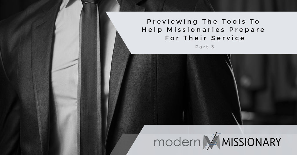 Previewing The Tools To Help Missionaries Prepare For Their Service Part 3