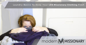 Laundry Basics To Keep Your LDS Missionary Clothing Fresh