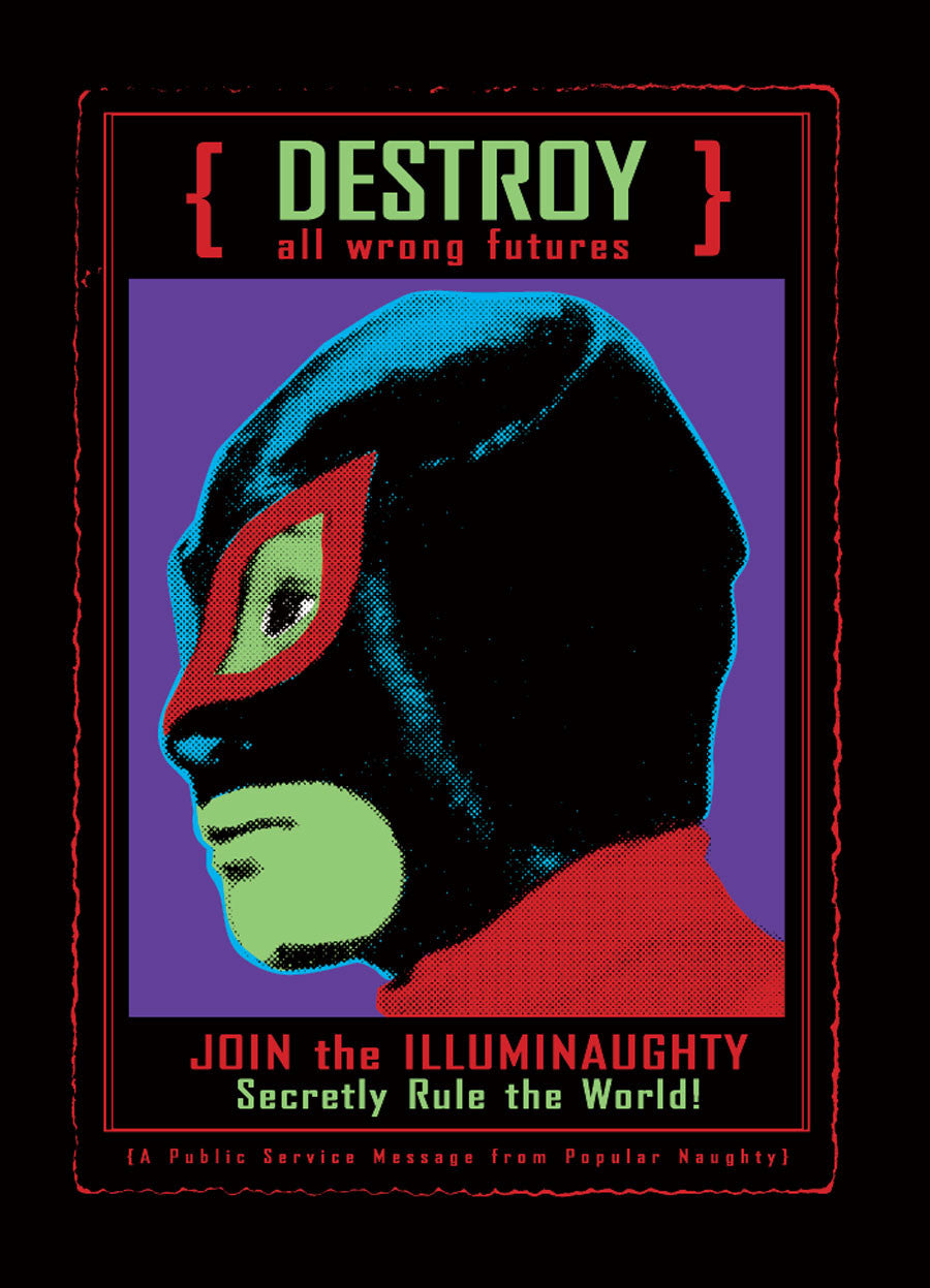 DESTROY wrong realities- Join the ILLUMINAUGHTY!