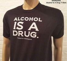 Alcohol  Is A Drug  T-shirt - nawears