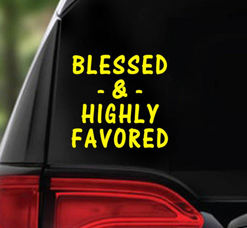 Win Decal - BLESSED And HIGHLY FAVORED - nawears