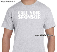 Call Your Sponsor SS/LS Tee