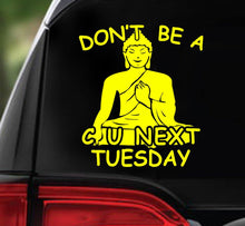 Win Decal - Don't Be A C U Next Tuesday - nawears