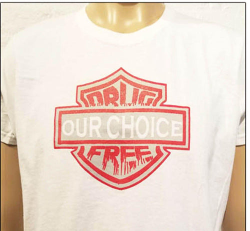 Drug Free Our Choice  Tee - CLEARANCE