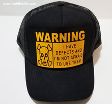 hg- Trucker Cap- Warning I Have Defects