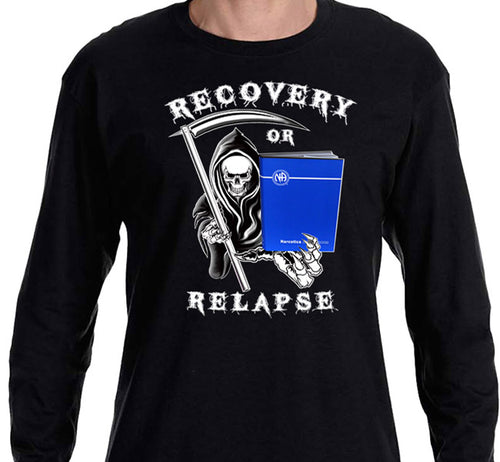 LS - Recovery Or Relapse  - Long Sleeve Tee
