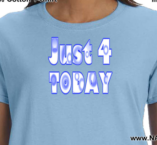 ldTs- Just 4 Today - Ladies T's