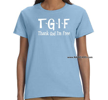 ldTs- TGIF - Thank God- Ladies T's - nawears