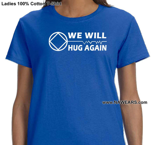 ldTs- We Will Hug Again - Ladies T's