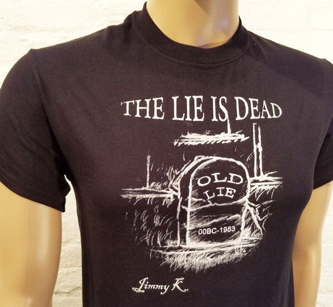Lie Is Dead - T-shirt