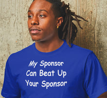 My Sponsor Can  Beat T-shirt
