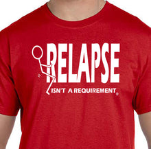 Relapse Isn't A Requirement- T-shirt -SYC