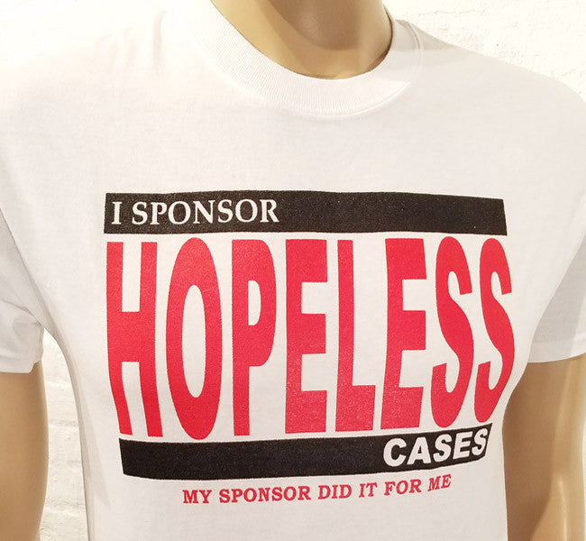 I Sponsor Hopeless Cases T-shirt