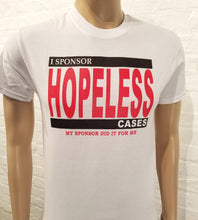 I Sponsor Hopeless Cases -T-shirt