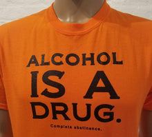 Alcohol  Is A Drug - Bright T's   CLEARANCE