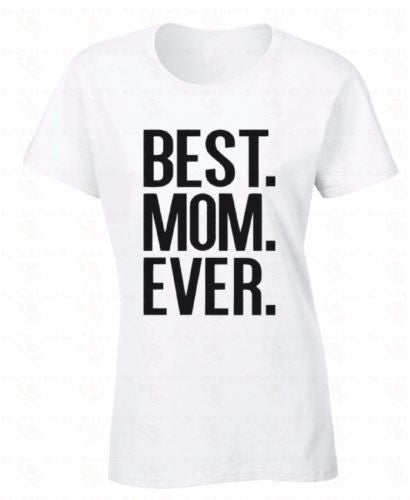 Best Mom Ever T Shirt  Mother's Day Gift - Bold and Beautiful