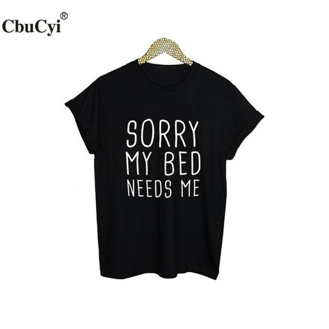 Sorry My Bed Needs Me Funny Slogan - Bold and Beautiful