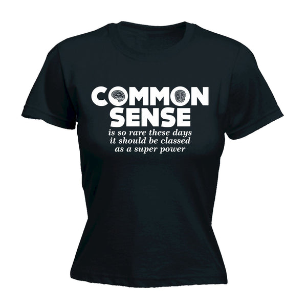 COMMON SENSE IS SO RARE Funny Slogan - Bold and Beautiful