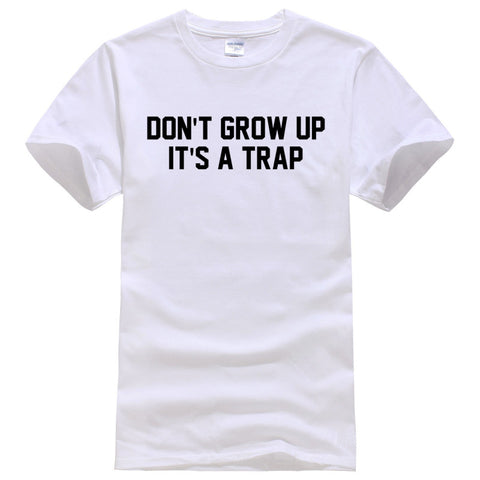 Don't Grow Up, It's A Trap Slogan - Bold and Beautiful