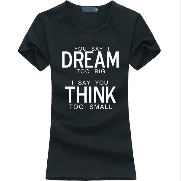 YOU SAY I DREAM TOO BIG Slogan - Bold and Beautiful