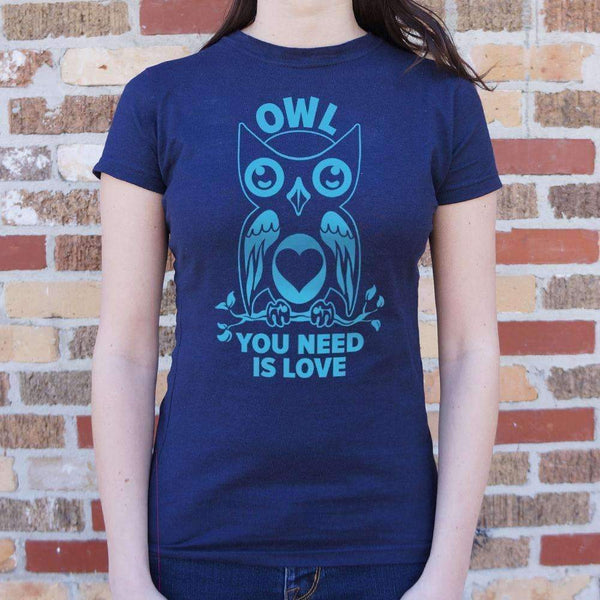 Ladies Owl You Need Is Love T-Shirt: T-Shirt- Shop MIXXCI