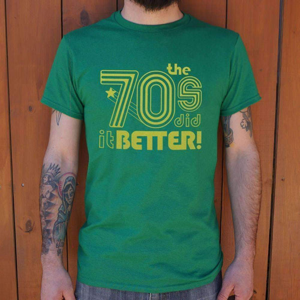 Mens The 70S Did It Better T-Shirt: T-Shirt- Shop MIXXCI