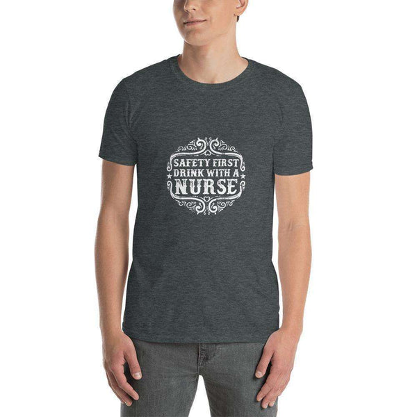 Safety First Drink With A Nurse Quote Short-Sleeve Unisex T-Shirt, Dark Heather / S: - Shop MIXXCI