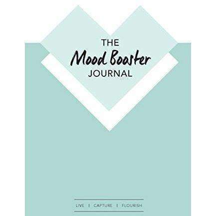 The Mood Booster Journal: Live - Capture - Flourish | A Journal With Prompts And A Daily Diary To Help Cultivate Happiness And Gratitude: New- Shop MIXXCI