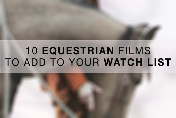 10 Top Equestrian Films you'll want to see!
