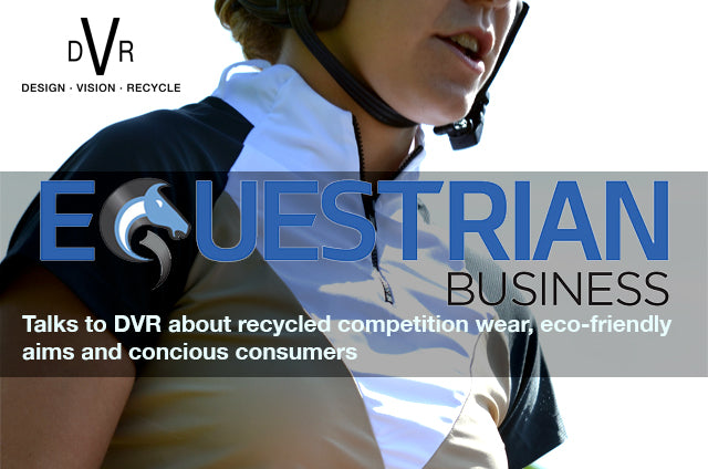 DVR talks eco friendly competition-wear with Equestrian Business Magazine